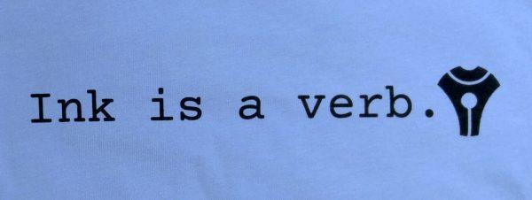 Ink is a verb. (前面)